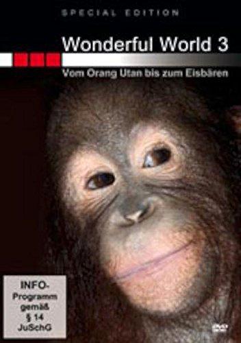 Wonderful World 3 - Vom Orang-Utan bis zum Eisbären [Special Edition]