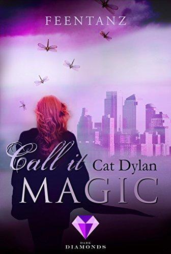 Call it magic 2: Feentanz: Fantasy-Liebesroman über eine verbotene Liebe zwischen einer Fee und einem Vampir