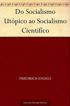 Do Socialismo Utópico ao Socialismo Cientifico por [Friedrich Engels, UTL]