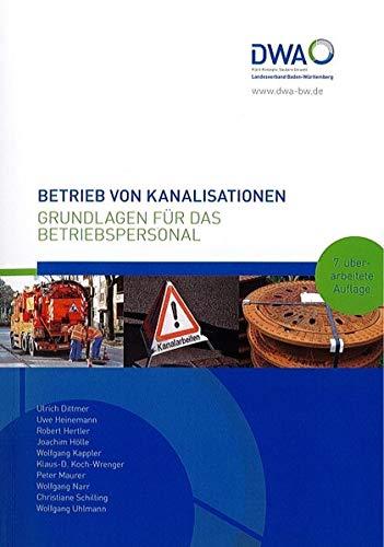 Betrieb von Kanalisationen: Grundlagen für das Betriebspersonal