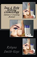 Face & Body Waxing Cosmetology: Hair Removal Training Manual Edition 6 (Beauty School Books) (Volume 9)