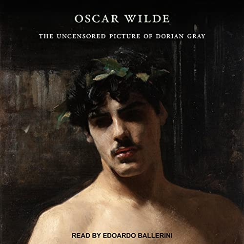 The Uncensored Picture of Dorian Gray Audiobook By Oscar Wilde, Nicholas Frankel - editor cover art