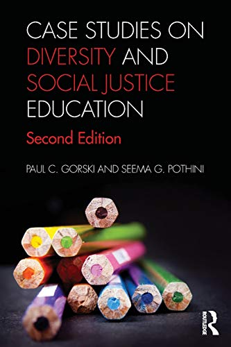 Compare Textbook Prices for Case Studies on Diversity and Social Justice Education 2 Edition ISBN 9780815375005 by Gorski, Paul C.,Pothini, Seema G.