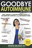 Goodbye Autoimmune Disease: How to Prevent...
