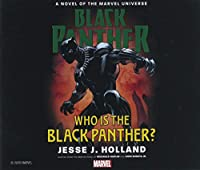 Who Is the Black Panther?: A Novel of the Marvel Universe