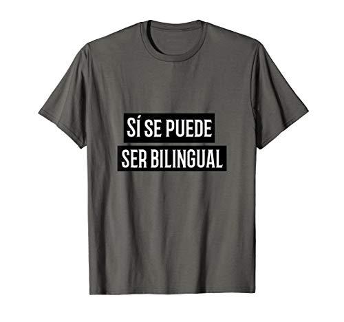 Si se puede Ser Bilingual Dual Language Spanish Teacher T-Shirt