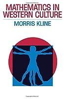Mathematics in Western Culture (Galaxy Books) by Morris Kline(1964-12-31)