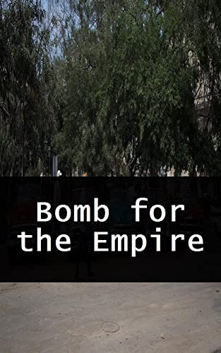 Bomb for the Empire (German Edition)