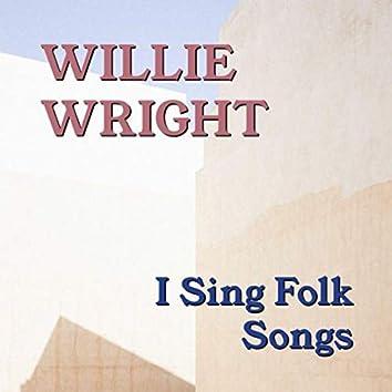 I Sing Folk Songs
