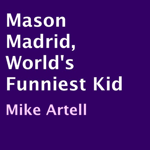 Mason Madrid, World's Funniest Kid audiobook cover art