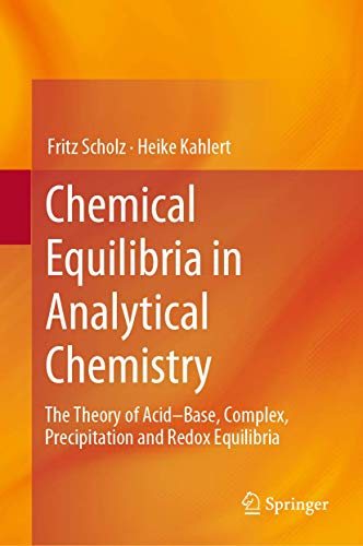Chemical Equilibria in Analytical Chemistry: The Theory of Acid–Base, Complex, Precipitation and Redox Equilibria