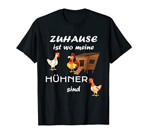 Zuhause ist wo meine Hühner sind Landwirt Bauer Hof Tiere T-Shirt