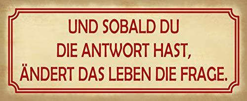Deko7 Blechschild 27 x 10 cm Spruch: Und sobald du die Antwort hast, ändert das Leben die Fragen