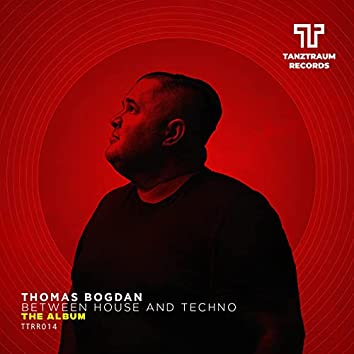 Between House and Techno - The Album