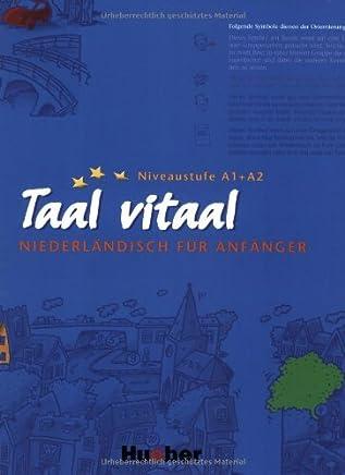 Taal Vitaal: Niederlandisch fur Anfanger (Lehrbuch) by Stephen Fox Josina Schneider-Broekmans(1998-09-01)