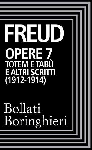 Opere vol. 7 1912-1914: Totem e tabù e altri scritti