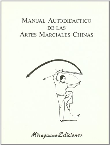 Manual Autodidáctico de Artes Marciales Chinas (Medicinas B