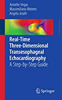 Real-Time Three-Dimensional Transesophageal Echocardiography: A Step-by-Step Guide
