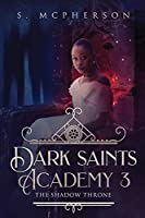 Dark Saints Academy 3: The Shadow Throne