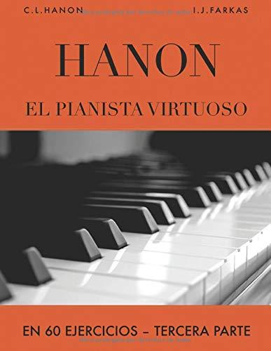 Hanon: El pianista virtuoso en 60 Ejercicios: Tercera Parte
