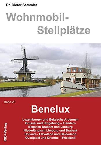 Wohnmobil-Stelllplätze Benelux: Luxemburger und Belgische Ardennen, Brüssel und Umgebung, Flandern, Belgisch Brabant und Limburg, Niederländisch ... OPverijyssel und Drenthe, Friesland