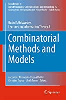 Combinatorial Methods and Models: Rudolf Ahlswede's Lectures on Information Theory 4 (Foundations in Signal Processing, Communications and Networking (13))