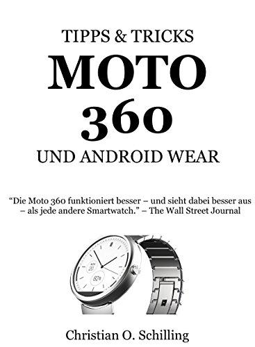 Moto 360 Smartwatch: Tipps und Tricks zur derzeit besten Smartwatch und Android Wear