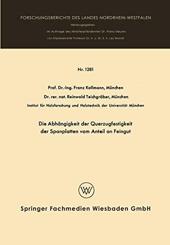 Die Abhängigkeit der Querzugfestigkeit der Spanplatten vom Anteil an Feingut (Forschungsberichte des Landes Nordrhein-Westfalen (1281), Band 1281)