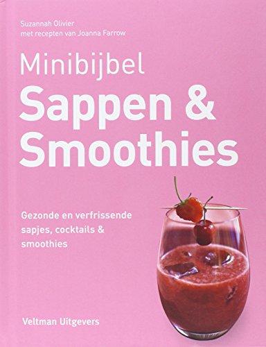Sappen en smoothies: gezonde en verfrissende sapjes, coctails en smoothies