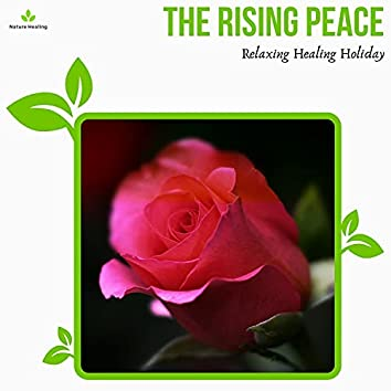 The Rising Peace - Relaxing Healing Holiday