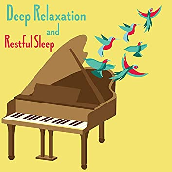 Deep Relaxation and Restful Sleep - Soothing Collection of Nature and Piano Sounds to Help You Fall Asleep, Silent Mind, Insomnia Relief, Spa Dreams, Stress Free