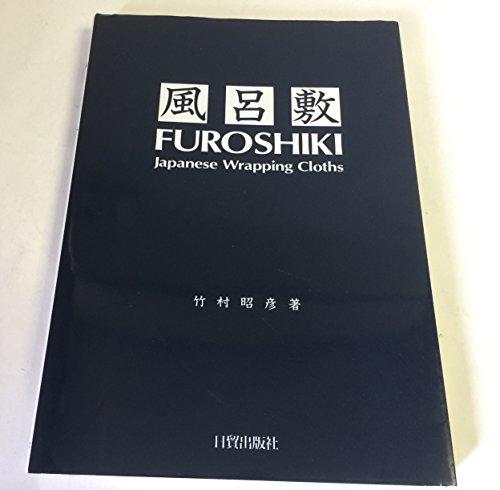 風呂敷―FUROSHIKI Japanese Wrapping Cloths