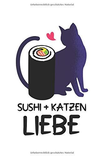 Notizbuch Katzen lieben Sushi essen: Reis Algen Japan. Liniert 120 Seiten. Soft Cover...