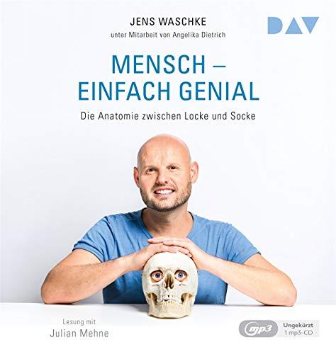 Mensch – einfach genial. Die Anatomie zwischen Locke und Socke: Ungekürzte Lesung mit Julian Mehne (1 mp3-CD)