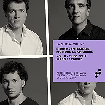 Brahms: Trios pour piano et cordes (Intégrale musique de chambre), Vol. 8 (Live)