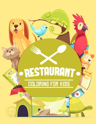 Restaurante para colorear para niños: adorables mascotas para colorear con lindos animales, perros, gatos y muchos más diseños divertidos para tu pequeño artista