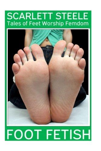 Foot Fetish - Tales of Feet Worship Femdom - Book 3