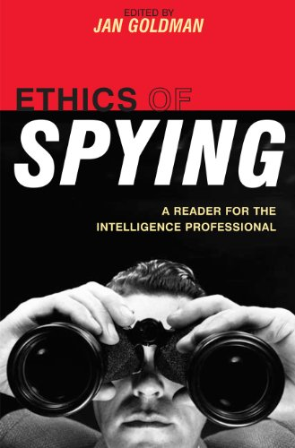 Ethics of Spying: A Reader for the Intelligence Professional (Security and Professional Intelligence Education Series Book 8) (English Edition)
