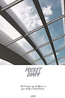 Pocket Diary 2030; Don't measure my intelligence on your ability to understand me.: 2030 Weekly Planner A5 Pocket Size; Ar...