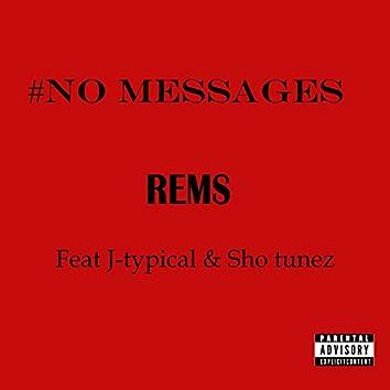 No Messages (feat. J-Typical & Sho Tunez)