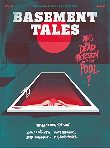 "Basement Tales Vol. 3: ""WHO'S THE DEAD PERSON IN THE POOL?"" (The Basement Tales)"