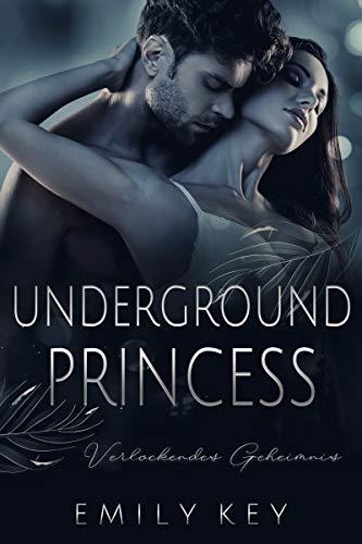 Underground Princess: Verlockendes Geheimnis (New York Love 4)