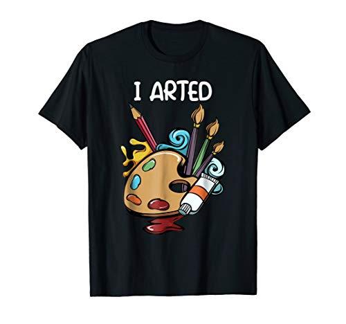 I Arted Artist Pencils Best Gift Creativity Watercolor Shirt
