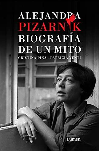 Alejandra Pizarnik. Biografía de un mito (Spanish Edition)