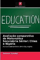 Avaliação comparativa de Matemática Secundária Sénior: China e Nigéria: A Universidade de Benin, Benin City, Nigéria