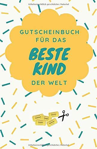 Gutscheinbuch Für Das Beste Kind Der Welt: Gutscheinheft zum Selber Ausfüllen als Geschenk für Kinder | Blanko Gutscheine zum Verschenken für Geburtstage oder andere Anlässe