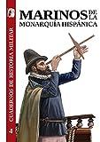 Marinos de la Monarquía Hispánica: 4 (Cuadernos de Historia militar)