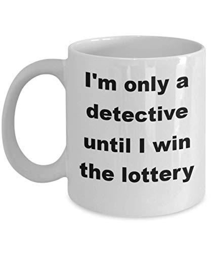 Taza de detective más aceptable de Funny Worlds - Hasta que gane la lotería - La mejor idea de regalo para espía, consultor, investigador, oficial de policía, investigador, fiscal, policía Novedad Taz