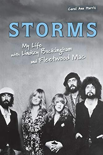 Storms: My Life with Lindsey Buckingham and Fleetwood Mac by Carol Ann Harris(2009-01-01)
