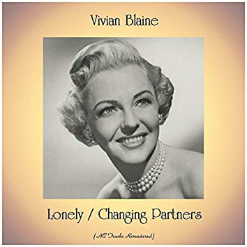 Lonely / Changing Partners (All Tracks Remastered)